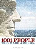 1001 People Who Made America, Alan Axelrod, 1426200528