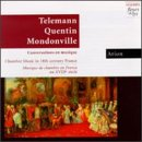 Telemann, Quentin, Mondonville: Chamber Music in 18th Century France