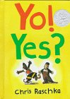 Yo! Yes?, Christopher Raschka, 0531086194