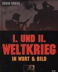 Erster und Zweiter Weltkrieg in Wort & Bild