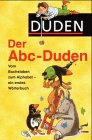 Der ABC-Duden: Vom Buchstaben zum Alphabet - ein erstes Wörterbuch