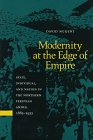 Modernity at the Edge of Empire : State, Individual and Nation in the Northern Peruvian Andes, 1885-1935, Nugent, David, 0804727821