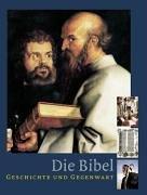 Die Bibel: Geschichte und Gegenwart