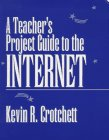 A Teacher's Project Guide to the Internet 9780435071042