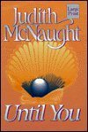 Until You, Judith McNaught, 1568951604