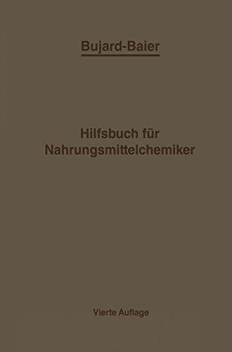 Bujard-Baiers Hilfsbuch für Nahrungsmittelchemiker: zum Gebrauch im Laboratorium für die Arbeiten der Nahrungsmittelkontrolle gerichtlichen Chemie und ... der öffentlichen Chemie (German Edition)