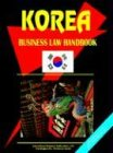 Korea South Business Law Handbook, Usa Ibp, 0739786873