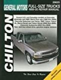 GM Full-size Trucks--1999 through 2005: Updated to include information on 2003 through 2005 models (Chilton Total Car Care Repair Manual)