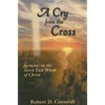 A CRY FROM THE CROSS