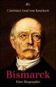 Bismarck: Eine Biographie