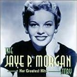 Jaye P. Morgan Story: Her Greatest Hits