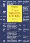 Unser tägliches Latein: Lexikon des lateinischen Spracherbes Gebundenes Buch – 1. Januar 1995 Bernhard Kytzler Lutz Redemund 3805312962 Fremdsprachige Wörterbücher