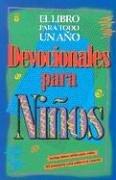 Devocionales de Nios Para Todo Un Ao: One Year Book of Devotions for Kids (Spanish Edition)