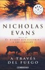 A traves del fuego: 3 ) par Nicholas Evans