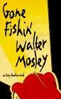 Gone Fishin', Walter Mosley, 1574780255