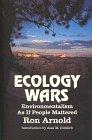Ecology Wars: Enviromentalism as if People Matter