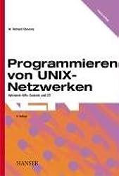 Programmieren von UNIX- Netzwerken. Netzwerk- APIs: Sockets und XTI