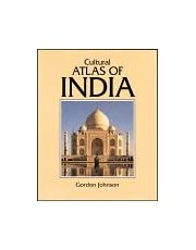 Cultural Atlas of India: India, Pakistan, Nepal, Bhutan, Bangladesh & Sri Lanka