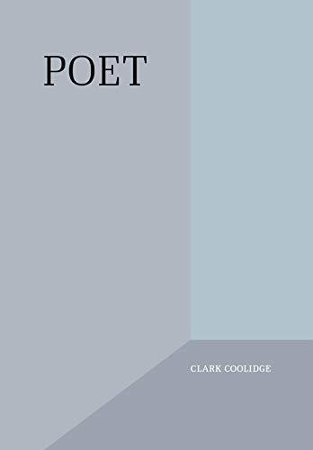 Poet (Clark Coolidge)