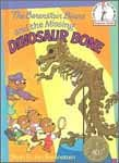 The Berenstain Bears and the Missing Dinosaur Bone, Stan Berenstain, Jan Berenstain, 039494447X