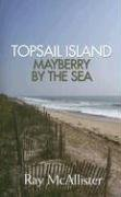 Topsail Island: Mayberry by the -