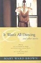 It Wasn't All Dancing and Other Stories (Deep South Books)