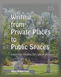 Writing from Private Places to Public Spaces, Robertson, Alice, 0757568718