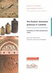 The Doulton Stoneware Pothouse in Lambeth: Excavations at 9 Albert Embankment, London (MoLAS Archaeology Studies)