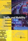 Traffic and Mobility : Simulation - Economics - Environment, , 3540662952