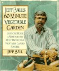 Jeff Ball's 60-Minute Vegetable Garden, Jeff Ball, 0020303769