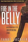 img - for Fire in the Belly: An Exploration of the Entrepreneurial Spirit book / textbook / text book
