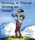Mommy, Is God as Strong As Daddy?, Barbara Knoll, 1560431504