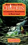 Best Hikes With Children in Connecticut, Massachusetts, & Rhode Island (Best Hikes With Children Series)
