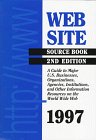 web site source book 1997 a guide to major u s businesses organizations agencies institutions and other information resources on the world wide web 2nd ed issn 1089 4861