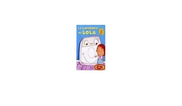 La Lavadora Lola (Libros Sorpresa) (Spanish Edition): Anna ...