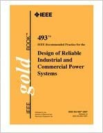 ieee 493 2007 ieee recommended practice for the design of reliable industrial and commercial power systems ieee color book series - Ieee Color Books
