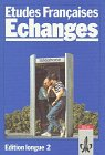 Etudes Françaises - Echanges: Etudes Francaises, Echanges, Edition longue, Tl.2, Lehrbuch