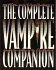 The Complete Vampire Companion: Legend and Lore of the Living Dead