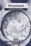(Uranium and the Rare Earth Metals (The Periodic)