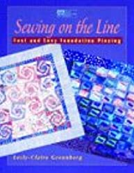 Sewing on the Line: Fast & Easy Foundation Piecing