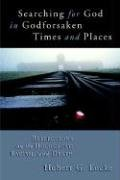 Searching for God in Godforsaken Times and Places: Reflections on the Holocaust, Racism, and Death