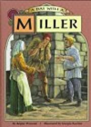 A Day with a Miller