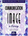 Communication and Image in Nursing : Behaviors That Work, Sherman, Karen W., 0827356897