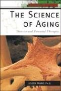 The Science of Aging: Theories and Potential Therapies (New Biology)