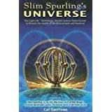 Slim Spurling's Universe: Ancient Knowledge Rediscovered to Restore the Health of the Environment and Mankind