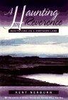 A Haunting Reverence, Kent Nerburn, 1880032953