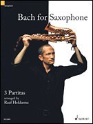 Bach for Saxophone: 3 Partitas - BWV 1002, BWV 1004, BWV 1006 - for Soprano or Alto Saxophone - for Soprano or Alto Saxophone - Book -