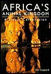 img - for African Animal Kingdom: A Visual Celebration by Kit Coppard (2004-01-01) book / textbook / text book