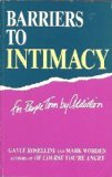 Barriers to Intimacy for People Torn by Addiction, Gayle Rosellini and Mark Worden, 0894865927