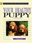 Your Healthy Puppy, Herbert R. Axelrod, 0791048209